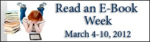 Celebrating E-Book Week, March 4-10, 2012